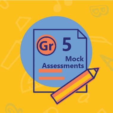 Gr 5 Mock Assessments