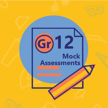 Gr 12 Mock Assessments